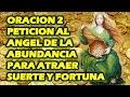 ORACION 2 PETICION AL ANGEL DE LA ABUNDANCIA PARA ATRAER SUERTE Y FORTUNA