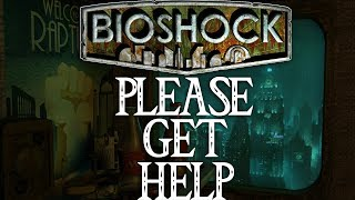 Bioshock - We Need to Talk About Depression, Anxiety, Suicide and Mental Illness   Please, Get Help!