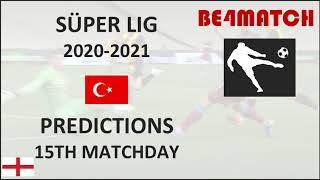 Super lig Turkey 2020 2021 15th day Football game predictions 26 December 28 December