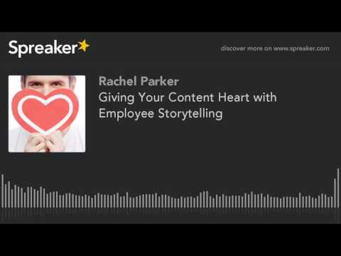 Giving Your Content Heart with Employee Storytelling (made with Spreaker)