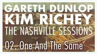 Gareth Dunlop & Kim Richey - One And The Same (The Nashville Sessions)