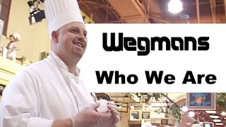 "Wegmans ""Who We Are"""