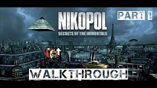 Nikopol: Secrets of the Immortals - Walkthrough Part 1 (no commentary)