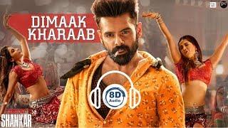 dimaak-kharaab-song-8d-audio-ismart-shankar-ram-pothineni-nidhhi-agerwal-nabha-natesh