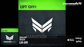 W&W - Lift Off! (Original Mix)(Don't forget to cast your DJMAG vote for W&W: http://bit.ly/VOTEWandW Check out the music video of W&W Bigfoot: http://bit.ly/BigfootMV Download on iTunes: ..., 2012-12-03T15:31:37.000Z)