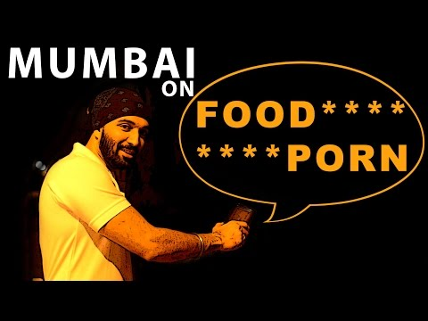 Mumbai on FoodPorn & FoodGasm | The Hunger Blogger