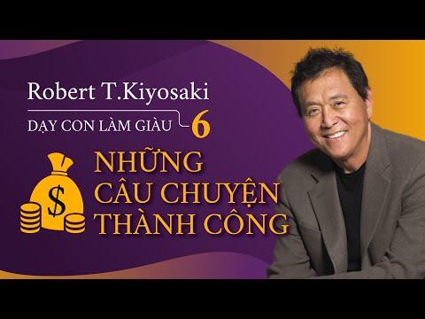 [Sách nói] Dạy Con Làm Giàu 6: Những Bài Học Thành Công - Chương 1 | Robert T.Kiyosaki