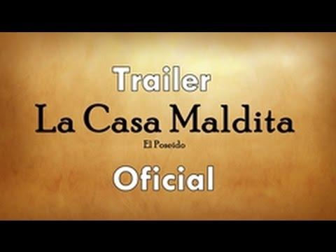 La Casa Maldita : El Poseido - Trailer Oficial