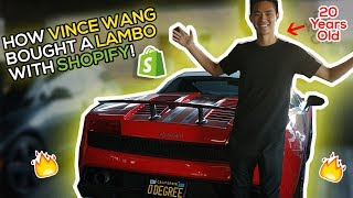 How Vince Wang Bought A Lamborghini At 20 Years Old With Shopify Dropshipping