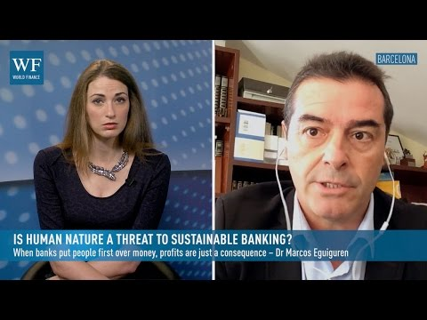 Is human nature a threat to sustainable banking? | World Finance