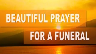 Prayer for Funeral - Prayer for Loss of Loved One