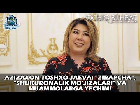 """Azizaxon Toshxo'jaeva: """"Zirapcha"""", """"Shukuronalik Mo'jizalari"""" Va Muammolarga Yechim!"""