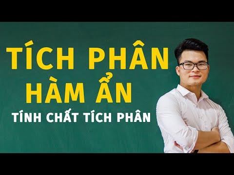 Tích Phân Hàm Ẩn - Tích Chất Tích Phân (Toán 12) | Thầy Nguyễn Phan Tiến