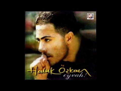 Haluk Özkan - Dermanım Ali ( 1999 Eyvah ) Albümü