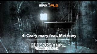 Kleszcz - 04 Czary mary feat. Metrowy (MaxFloLab) prod. Stahu
