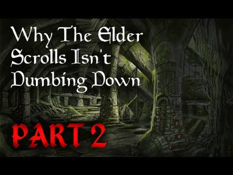 Why The Elder Scrolls Isn't Dumbing Down - Part 2