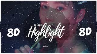 ⚠️ [8D AUDIO] IZ*ONE - HIGHLIGHT [USE HEADPHONES 🎧] | BASS BOOSTED | 아이즈원 |  8D