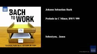 Johann Sebastian Bach, Prelude in C Minor, BWV 999