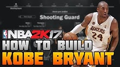 HOW TO MAKE KOBE BRYANT ON NBA 2K17! THE BLACK MAMBA BUILD (MyCareer)