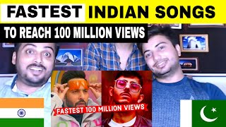 Pakistani Reaction on | Fastest Indian Songs to Reach 100 Million Views on Youtube | Fastest Songs