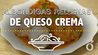 Albóndigas Rellenas De Queso Crema | Cream Cheese Stuffed Meatballs | Kiwilimón