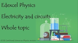 The whole of ELECTRICITY. Edexcel 9-1 GCSE Physics or combined science revision units 10+11 paper 2