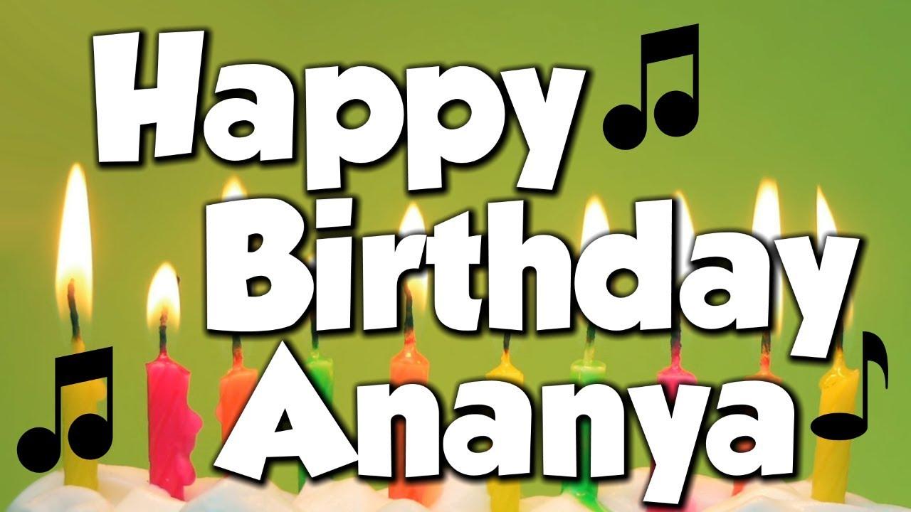 जन मद न म ब रक ह Ananya Happy Birthday ग न