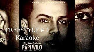 Freestyle #1 Papi Wilo Karaoke con letra