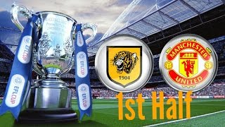 Hull City Vs Manchester United (2nd Leg) - 1st Half (English Commentary) - EFL Cup