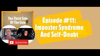 Episode 11 Imposter Syndrome and Self-Doubt