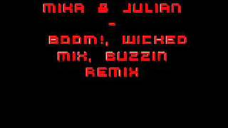 Mika & Julian - Boom, Wicked Mix, Buzzin Remix!