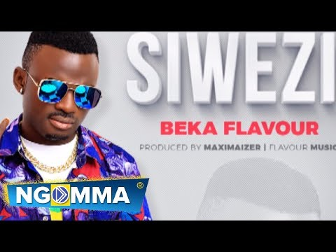 BEKA FLAVOUR - SIWEZI (AUDIO)