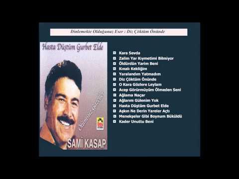 Sami Kasap /Ölümsüz Gazeller  - Diz Çöktüm Önünde