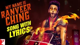 Lyrical: My name is Ranveer Ching - Full Song with Lyrics