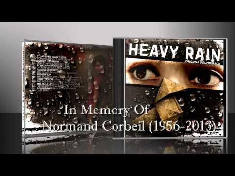 Normand Corbeil [In Memory Of] - Heavy Rain Original Soundtrack