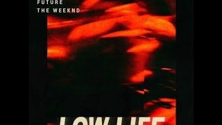 The Weeknd - Low Life Feat. Future [New Song]
