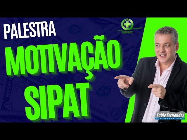 Palestra de Motivação para SIPAT | PALESTRANTE Motivacional FABIO FERNANDES