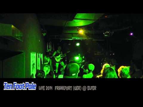 Ten Foot Pole - Live Frankfurt @ Elfer, 2014-09-11  HD **FULL SHOW **