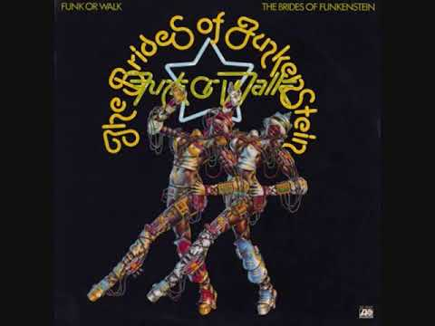 Brides of Funkenstein (Usa, 1978)  - Funk or Walk (Full Album)