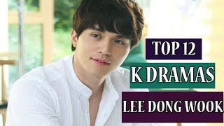 LEE DONG WOOK TOP [12] KOREAN DRAMAS YOU MUST WATCH