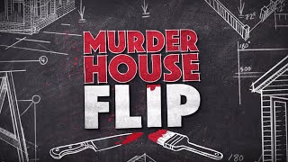 Murder House Flip – Official Trailer