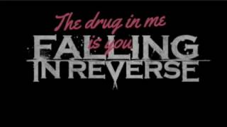 Скачать Falling In Reverse The Drug In Me Is You Lyrics