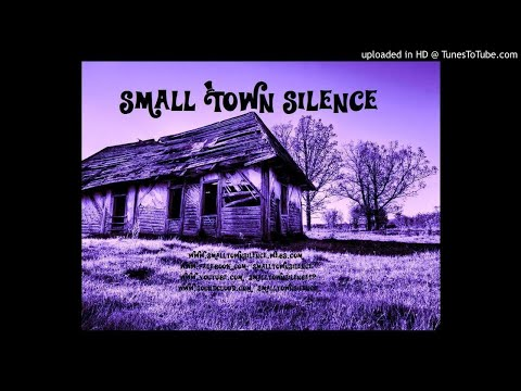 Small Town Silence- 'Smile'