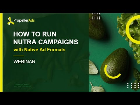 [Webinar] How To Run Nutra Campaign With Native Ads