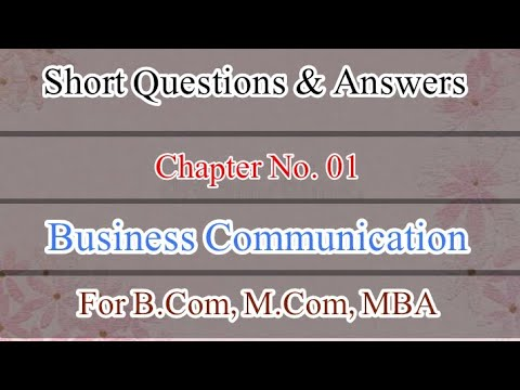 Short questions answers for Business Communication chapter #1 by the  education forum