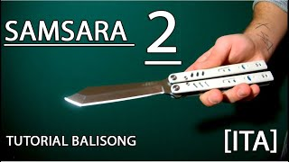 + SAMSARA pt.2  + Coltello a farfalla trick ||Tutorial Italiano|| [Balisong] | Intermedio|