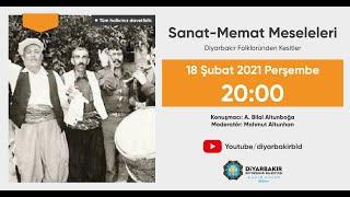 Sanat-Memat Meseleleri-Diyarbakır Folklorundan Kesitler