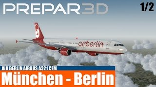 Prepar3D V3: München - Berlin (1/2) [Airbus A321] | [HD/60FPS/DEUTSCH]