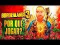 Borderlands 3 por que jogar ?