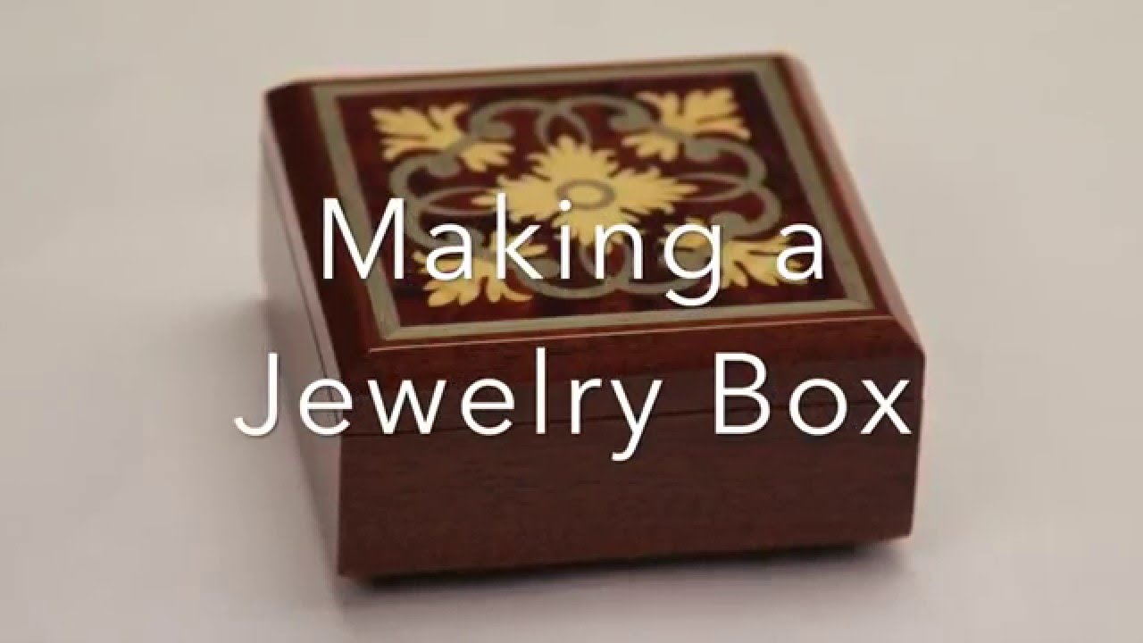 Making a Jewelry Box YouTube